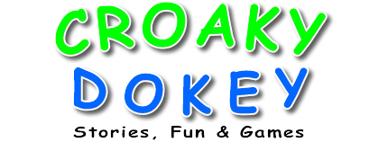 Croaky Dokey ( Stories, Fun and Games )